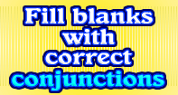Fill blanks with correct Conjunctions - Reading - Second Grade