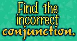 Find the incorrect Conjunction