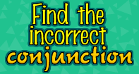 Find the incorrect Conjunction - Conjunction - Second Grade