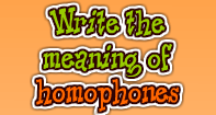 Write the meaning of homophones - Homonyms and Homophones - Second Grade