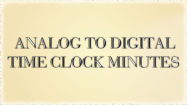 Analog to Digital Time Minutes Clocks