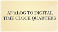 Analog to Digital Time Quarters Clocks - Date and Telling Time - Second Grade