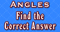 Angles-Finding the Correct Answer - Angles - Third Grade