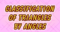 Classification of Triangles by Angles