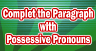 Complete  Paragraph with Possessive Pronouns - Reading - Third Grade