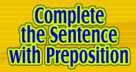 Complete the Sentence with Preposition - Reading - Third Grade