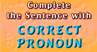 Complete the Sentence with Correct Pronoun - Pronoun - Third Grade