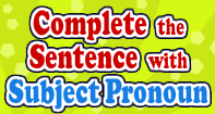 Complete the Sentence With Subject Pronoun - Pronoun - Third Grade