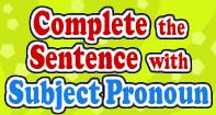 Complete the Sentence With Subject Pronoun - Pronoun - Third Grade