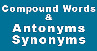 Compound Words And Antonyms Synonyms - Antonyms and Synonyms - First Grade