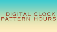Digital Clock Patterns Hours - Date and Telling Time - Second Grade