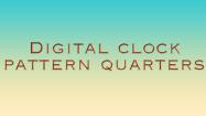 Digital Clock Patterns Quarters