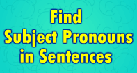 Find Subject Pronouns in Sentences - Pronoun - Third Grade