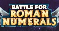 Battle for Roman Numerals - Roman Numerals - First Grade