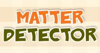 Matter Detector - Matter - First Grade