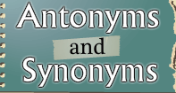 Antonyms and Synonyms - Antonyms and Synonyms - Fourth Grade
