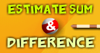 Estimate Sum and Difference
