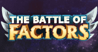 The Battle of Factors