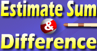 Estimate Sum and Difference - Whole Numbers - Fifth Grade
