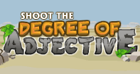 Shoot The Degree Of Adjective - Reading - Fifth Grade