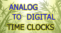 Analog to Digital Time Clocks