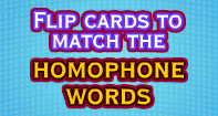 Flip cards to match the Homophone words