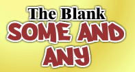 The Blank - Some and Any - Determiners - First Grade
