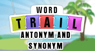 Word Trail -  Antonym and Synonym - Antonyms and Synonyms - First Grade