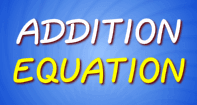 Addition Equation - Addition - Second Grade