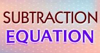 Subtraction Equation - Subtraction - Second Grade