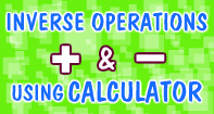Inverse Operation Addition Subtraction Using Calculator - Subtraction - Third Grade