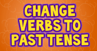 Changing Verbs to Past Tense - Verb - Third Grade