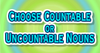 Choose Countable or Uncountable Nouns - Noun - Third Grade