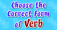 Choose the Correct Form of Verb - Verb - Third Grade