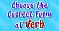 Choose the Correct Form of Verb - Verb - Third Grade