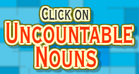 Click on Uncountable Nouns - Noun - Third Grade