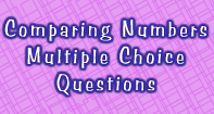 Comparing Numbers : Multiple Choice Questions - Whole Numbers - Third Grade