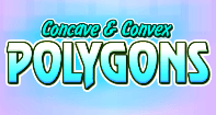 Concave and Convex Polygons