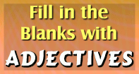 Fill in the Blanks with Adjectives - Adjectives - Third Grade