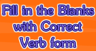 Fill in the Blanks with Correct Verb form - Verb - Third Grade