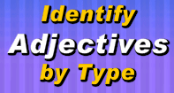 Identify Adjectives by Type - Adjectives - Third Grade