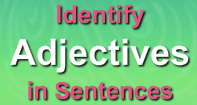 Identify Adjectives in Sentences - Adjectives - Third Grade