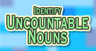 Identify Uncountable Nouns - Noun - Third Grade