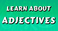 Learn About Adjectives - Adjectives - Third Grade