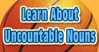 Learn About Uncountable Nouns - Noun - Third Grade