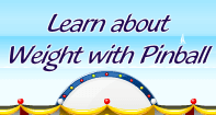 Learn about Weight with Pinball