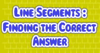 Line Segments : Find the Correct Answer