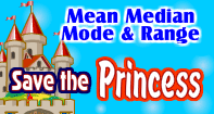 Mean, Median, Mode & Range Save the Princess
