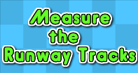 Measure the Runway tracks