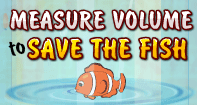 Measure Volume to Save the Fish